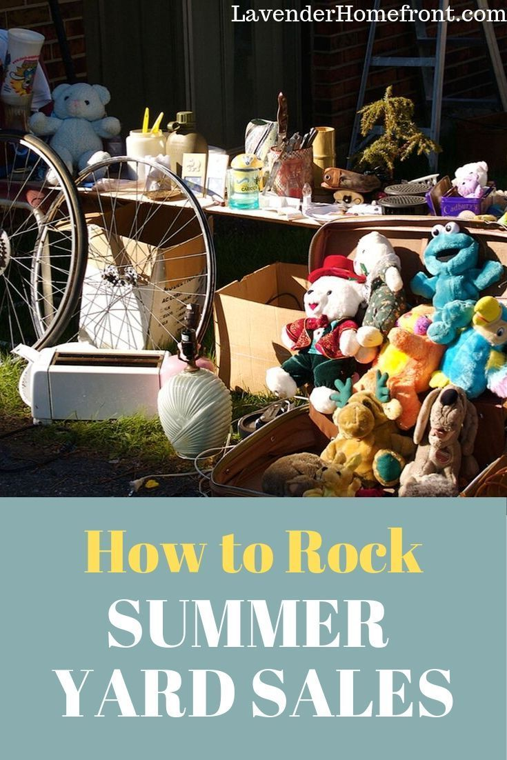 10 Ways To Rock Your Summer Yard Sales Tips And Tricks To Snag