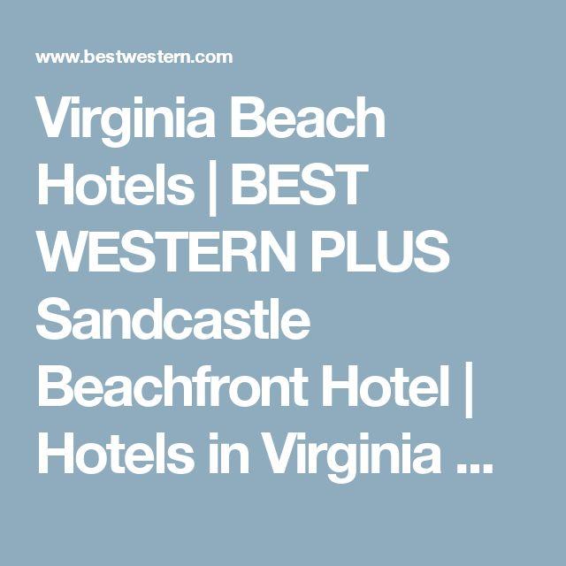 Virginia Beach Hotels | BEST WESTERN PLUS Sandcastle Beachfront Hotel | Hotels in Virginia Beach
