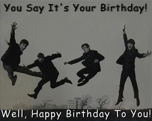 We've incorporated the beatles birthday song into our b-day routine. Usually at caketime, but I'm thinking it should be our wake-up song!!
