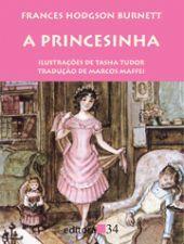 A  princesinha, de Frances Hodgson Burnett (1849-1924), autora também de O jardim secreto e O pequeno lorde, é um dos maiores clássicos da literatura infanto-juvenil de língua inglesa. A obra, já adaptada para o cinema, conta a história de Sara Crewe, uma menina rica que perde tudo quando lhe acontece uma terrível tragédia.