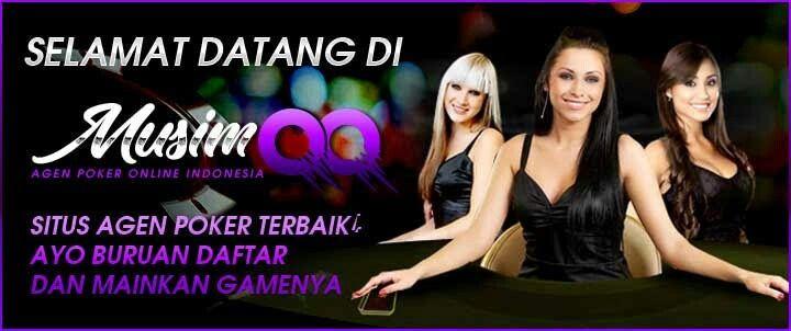Musimqq.com | Musim QQ Dominoqq Poker Terpercaya menjanjikan ...