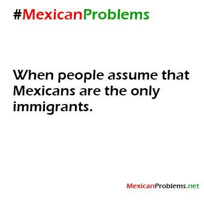 Mexican Problem #9560 - Mexican Problems MAS PENDEJOS SON ELLOS translation: DONT BE A DUMBASS!