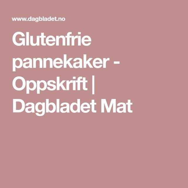Glutenfrie pannekaker - Oppskrift | Dagbladet Mat