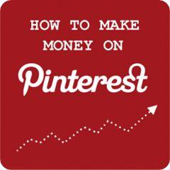 {How To} Make Money Using Pinterest