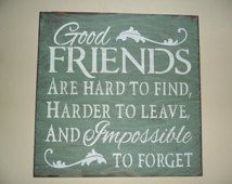 Good Friends Sign, Gift for friend, friendship decor, friendship gift, going away gift