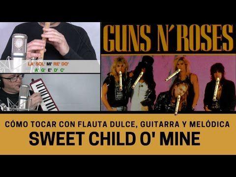 "Cómo tocar ""Sweet Child O' Mine"" con flauta dulce, melódica, guitarra y glockenspiel - YouTube"