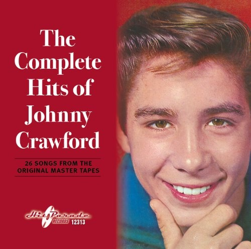 Johnny Crawford - The Complete Hits Of Johnny Crawford - One of my favorite albums from my teenage years
