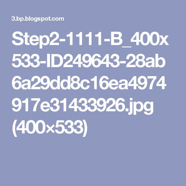 Step2-1111-B_400x533-ID249643-28ab6a29dd8c16ea4974917e31433926.jpg (400×533)