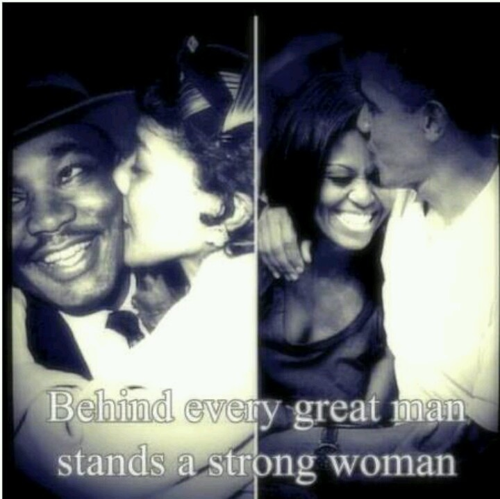 Behind every great man stands a strong woman.