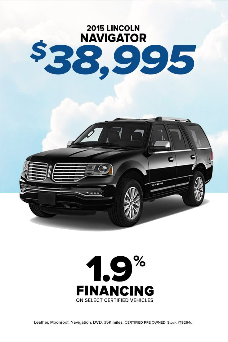 Stop In To Hassett Lincoln And Drive Off In This Certified Pre Owned 2015 Lincoln Navigator For Only 38 995 1 Lincoln Navigator Certified Pre Owned Car Deals