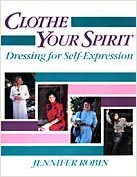 Clothe Your Spirit: Dressing For Self Expression.