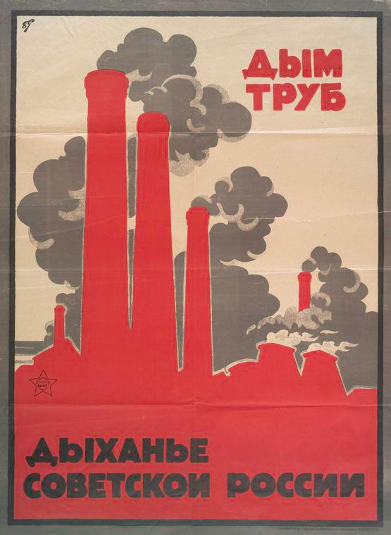 Dym trub. Dykhan'e Sovetskoi Rossii.  (The Smoke of Chimneys Is the Breath of Soviet Russia)  NYPL Collection of Russian and Ukrainian posters, 1917-1921, http://digitalgallery.nypl.org/nypldigital/explore/dgexplore.cfm?col_id=195
