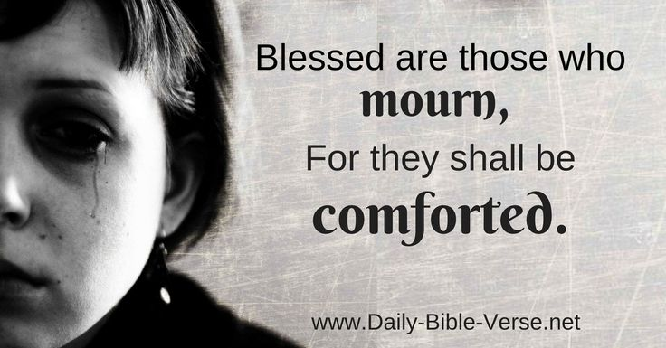 Matthew 5:4 is a Bible verse in the New Testament from the most famous sermon Jesus ever gave. Study this Bible verse and Commentary to know the comfort and love of the Father.