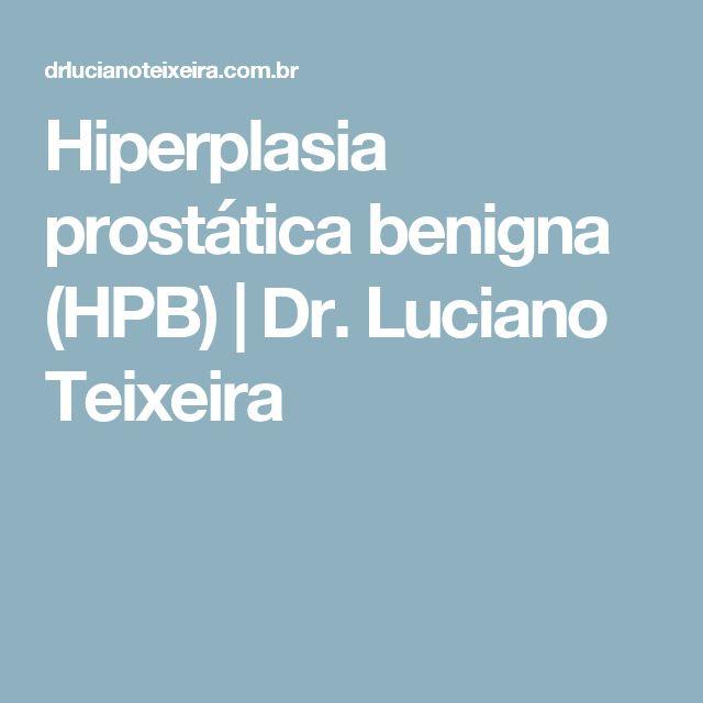 Hiperplasia prostática benigna (HPB) | Dr. Luciano Teixeira