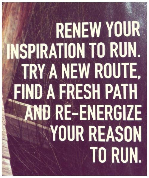 Renew your inspiration to run! #running #motivation