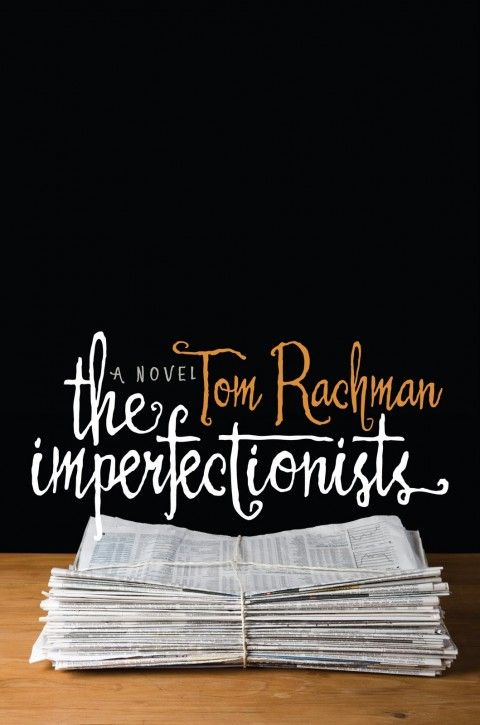 Lovely font The Imperfectionist Cover | Designer: Robert Devico
