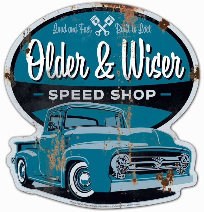 Older And Wiser 56 Ford Truck Metal Sign 24 X 25 Inches 56 Ford Truck Vintage Car Party Vintage Metal Signs