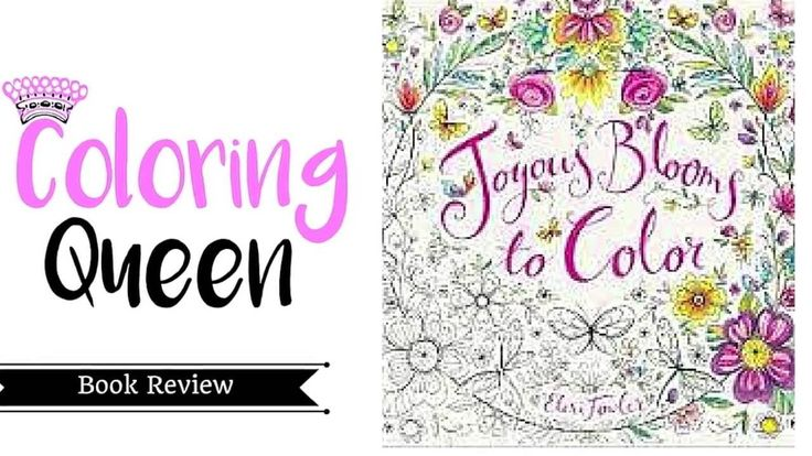 Joyous Blooms To Color By Eleri Fowler Coloring Book Review Queen On You