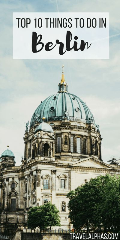 Are you traveling to Berlin soon? Lucky you! These are the top 10 things to do in Berlin, Germany!