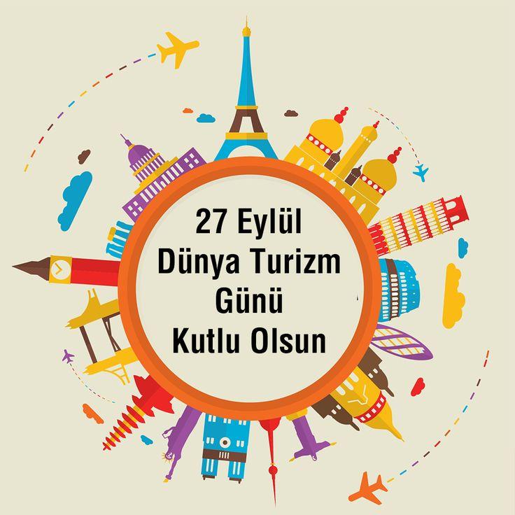 27 Eylül Dünya Turizm Günü Kutlu Olsun!