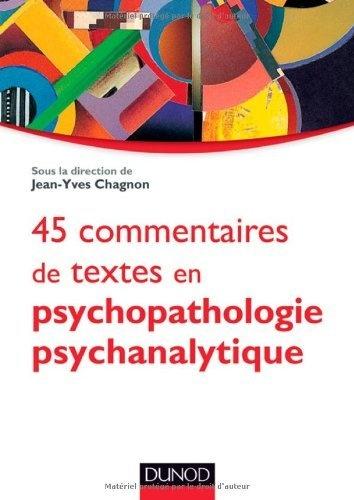 45 commentaires de textes en psychopathologie psychanalytique de Jean-Yves Chagnon