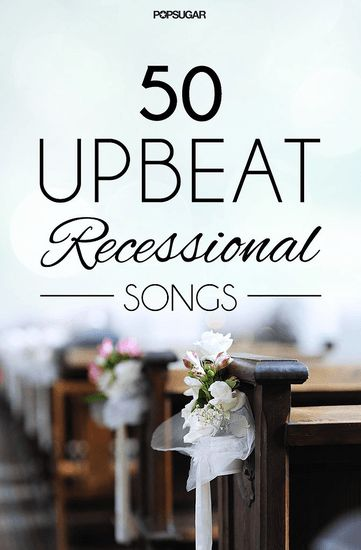 Wedding Music 50 Upbeat Recessional Songs