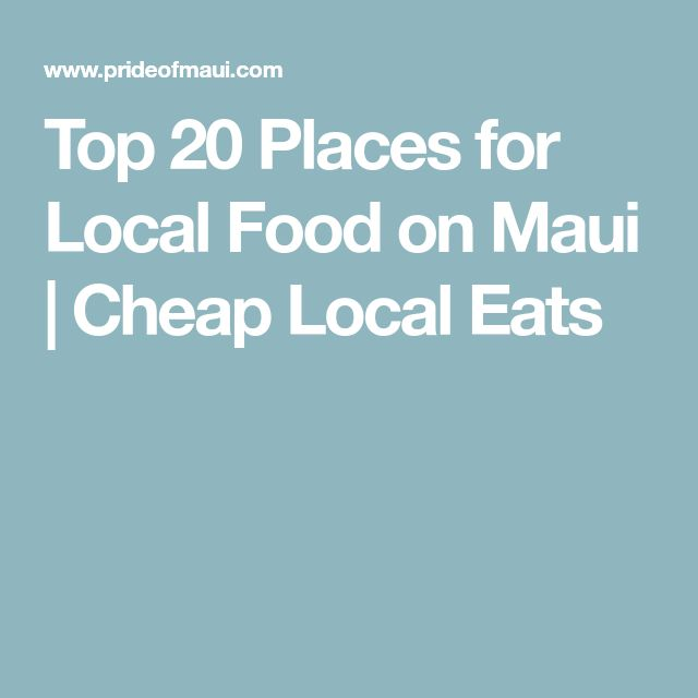 Top 20 Places for Local Food on Maui | Cheap Local Eats