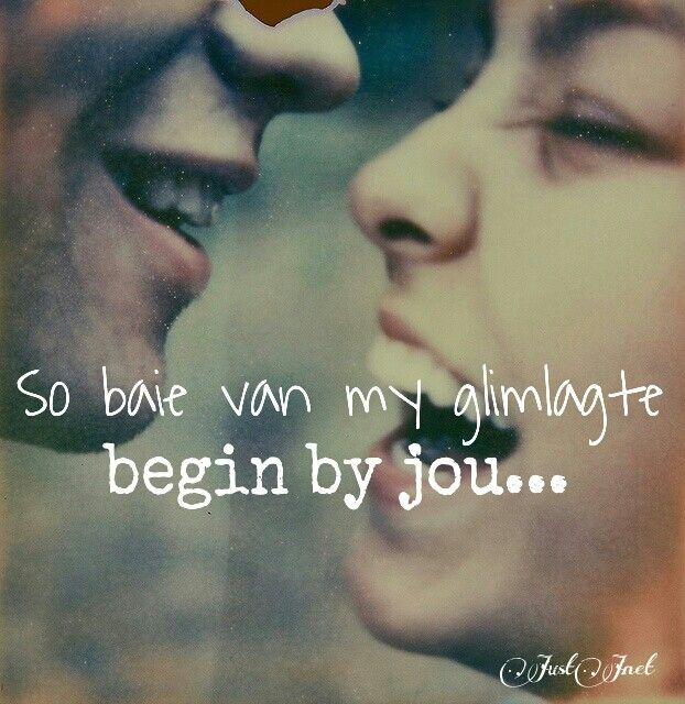 So baie van my glimlagte begin by jou
