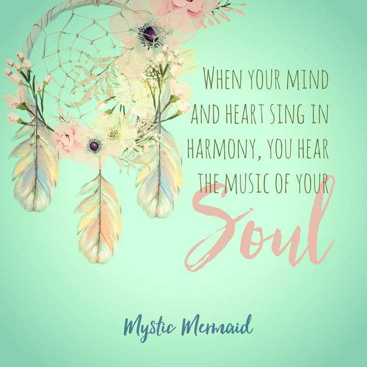 When your mind and heart sing in harmony, you hear the music of your Soul ~ Jen McIntosh ❤ Mystic Mermaid