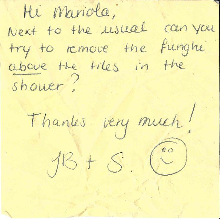 Dit is waarschijnlijk een briefje dat is achterlaten voor de werkster. Of ze even de schimmel in de badkamer weg kan halen.