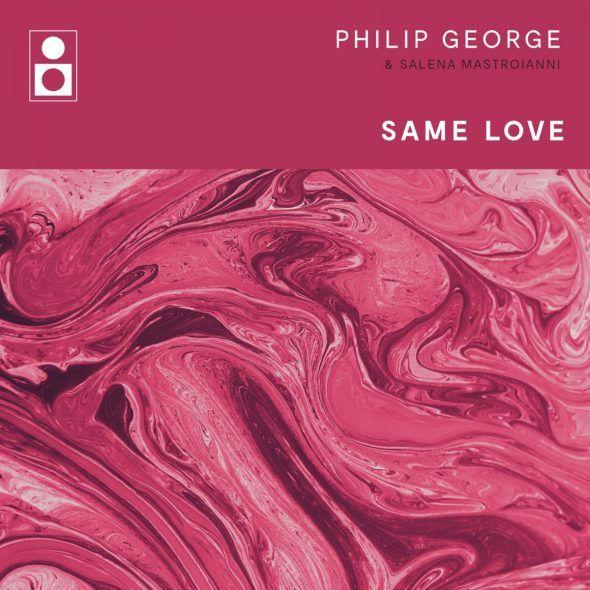 Remixes Philip George Same Love And Salena Mastroianni Same Love Remix George