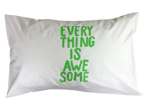 EVERYTHING IS AWESOME Pillowcase - Green