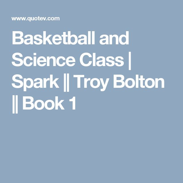 Basketball and Science Class | Spark || Troy Bolton || Book 1