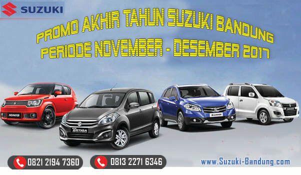 Promo Suzuki Bandung Akhir Tahun 2017  KOntak Sales :  BONI Call / WA : 0821 2194 7360  GERRY Call / WA : 0813 2271 6346