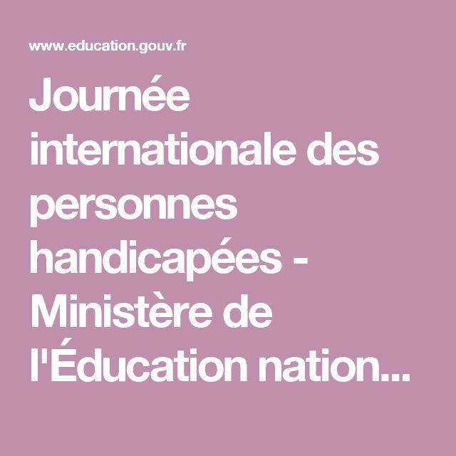 Journée internationale des personnes handicapées - Ministère de l'Éducation nationale, de l'Enseignement supérieur et de la Recherche