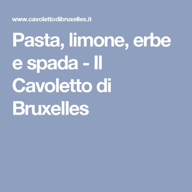 Pasta, limone, erbe e spada - Il Cavoletto di Bruxelles