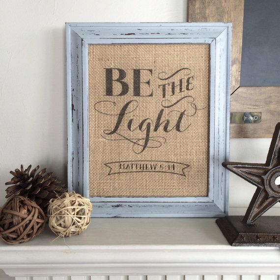 Be the Light - Christian Burlap Art Print - Matthew 5:14 - Shabby Chic - Inspirational - Motivational - Bible Verse
