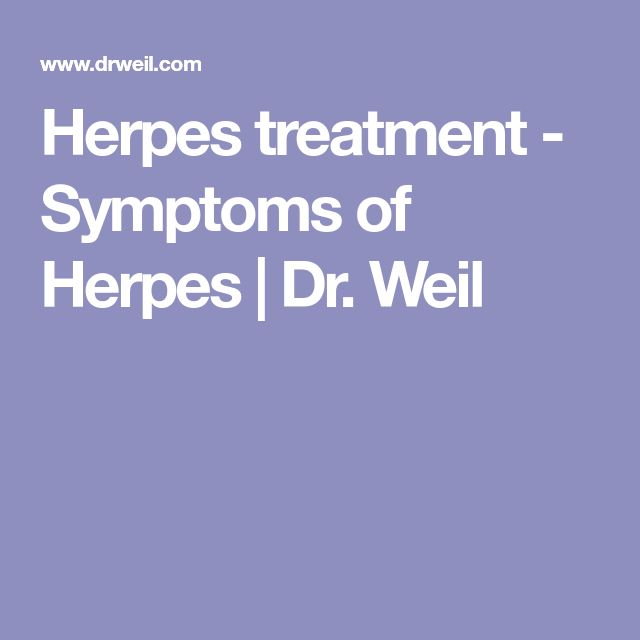 Herpes treatment - Symptoms of Herpes | Dr. Weil