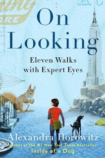 On Looking by Alexandra Horowitz.  Review at: http://cdnbookworm.blogspot.ca/2015/08/on-looking.html