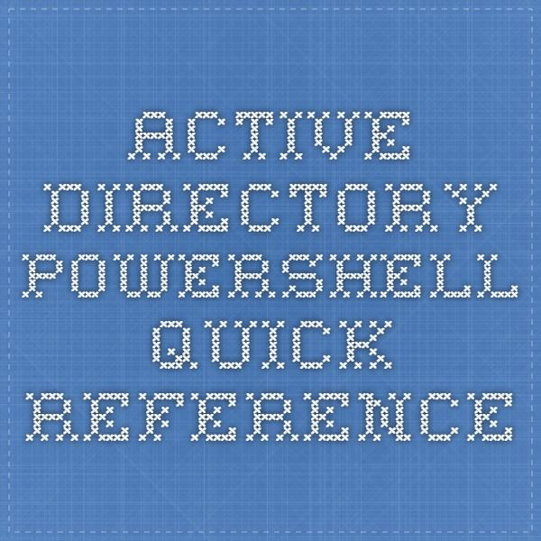 Active Directory PowerShell Quick Reference