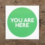 You Are Here – Green (st. patricks) by Sarah Boris