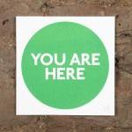 You Are Here – Green (st. patricks) by Sarah Boris