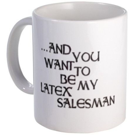 Funny Seinfeld Quote ~~ Seinfeld Latex Salesman Mug ~~ Seinfeld TV Show Slogan Humor Gift - Jerry Seinfeld Quote   #seinfeld    http://www.cafepress.com/mf/79548470/seinfeld-latex-salesman_mugs?productId=876174377
