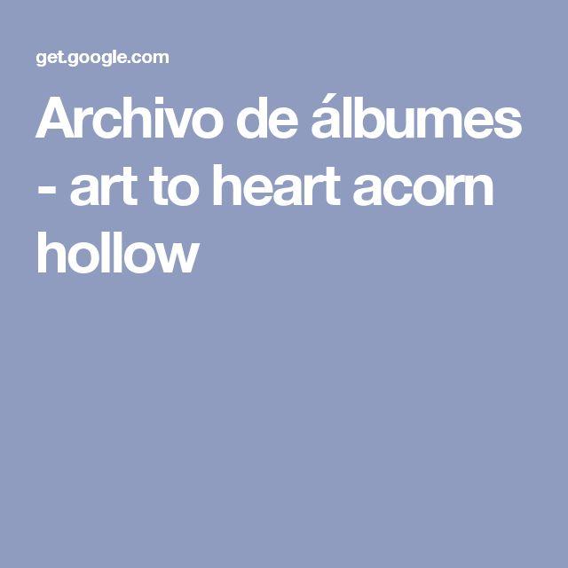 Archivo de álbumes - art to heart acorn hollow
