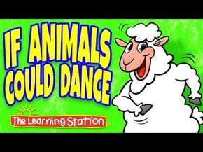 Animal Songs for Children - If Animals Could Dance – Action Kids Songs by The Learning Station - YouTube