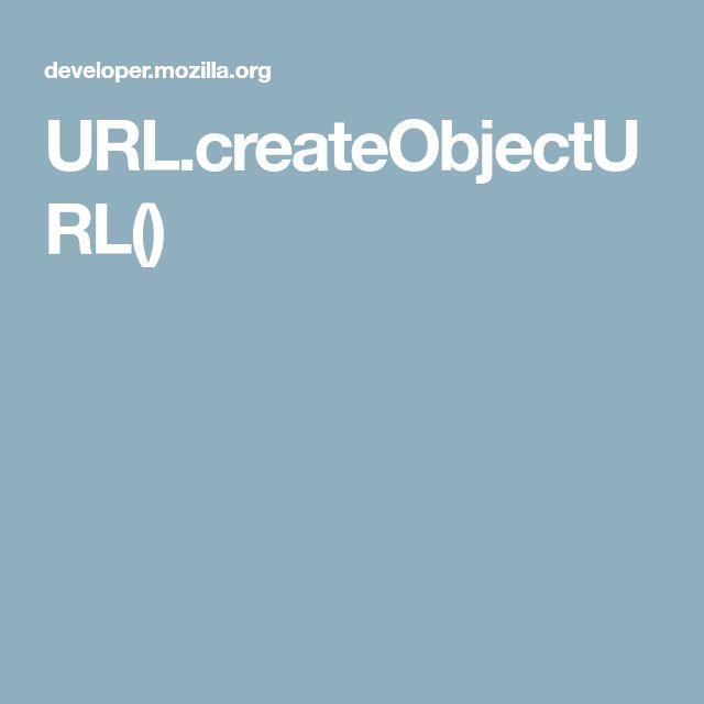 URL.createObjectURL()