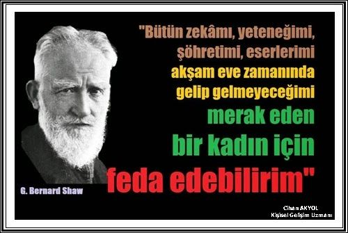 Bernard Shaw'ın eşe/kadına verdiği değer...