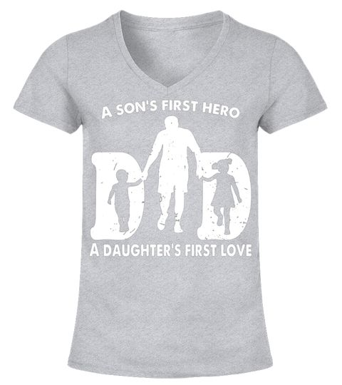 246f38fb Mens Dad A Son's First Hero A Daughter's First Love Funny T-Shirt ...