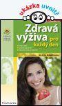 Zdravá výživa pro každý den — Piťha Jan, Poledne Rudolf a kolektiv | Knihy GRADA.SK