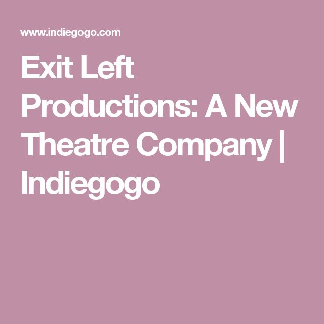 Exit Left Productions: A New Theatre Company | Indiegogo